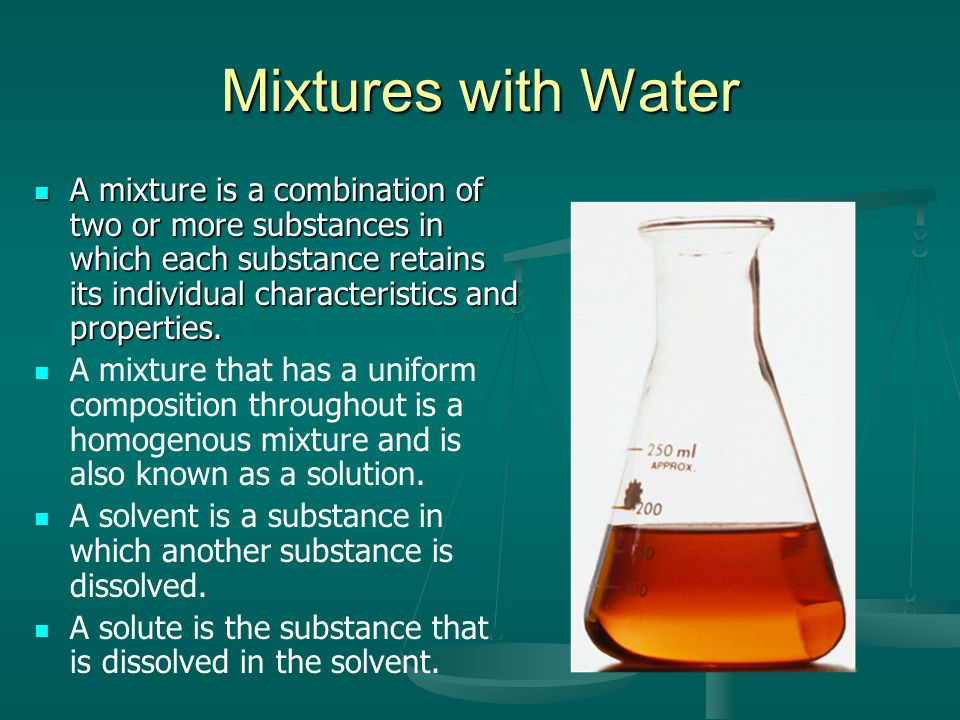 Mixtures with Water
