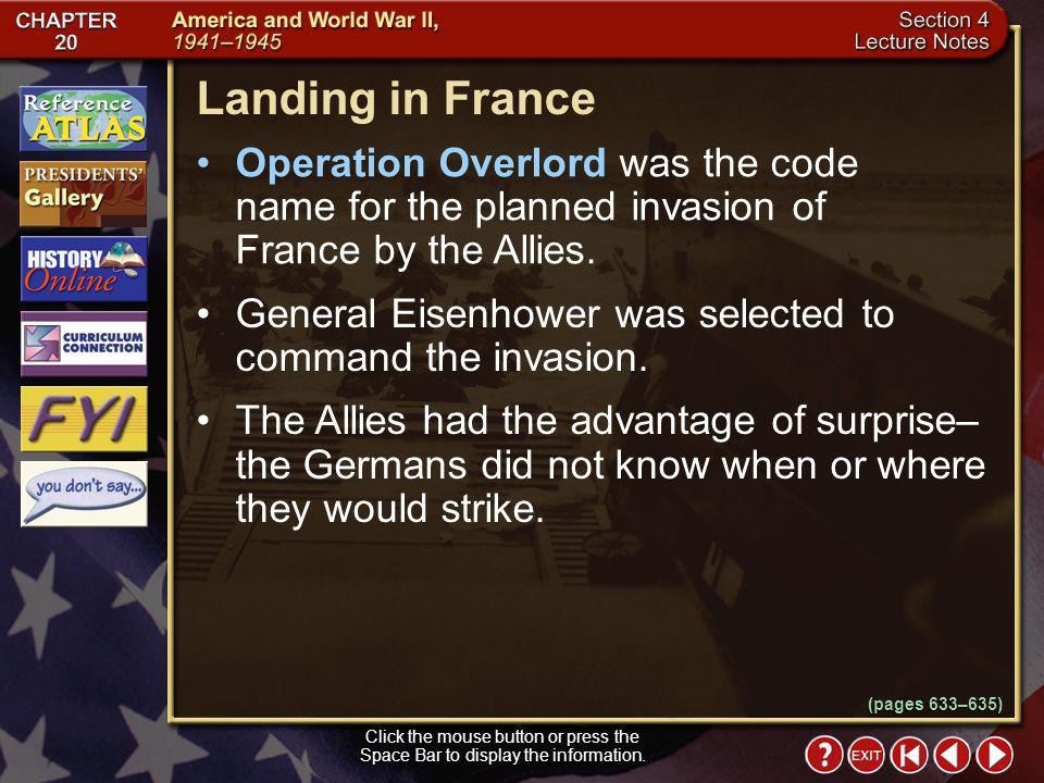 Landing in France Operation Overlord was the code name for the planned invasion of France by the Allies.