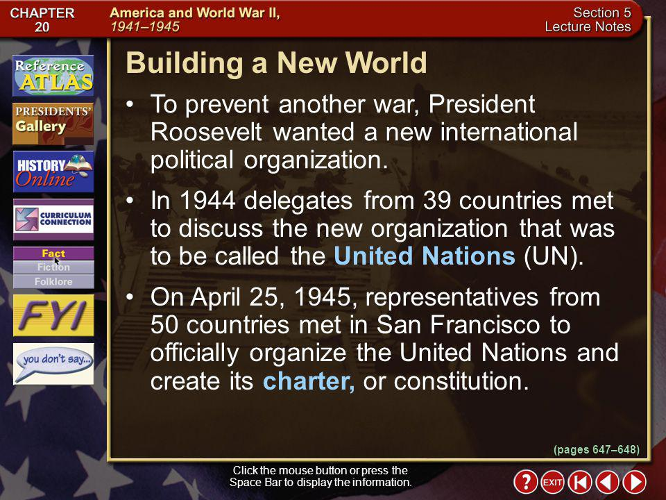 Building a New World To prevent another war, President Roosevelt wanted a new international political organization.