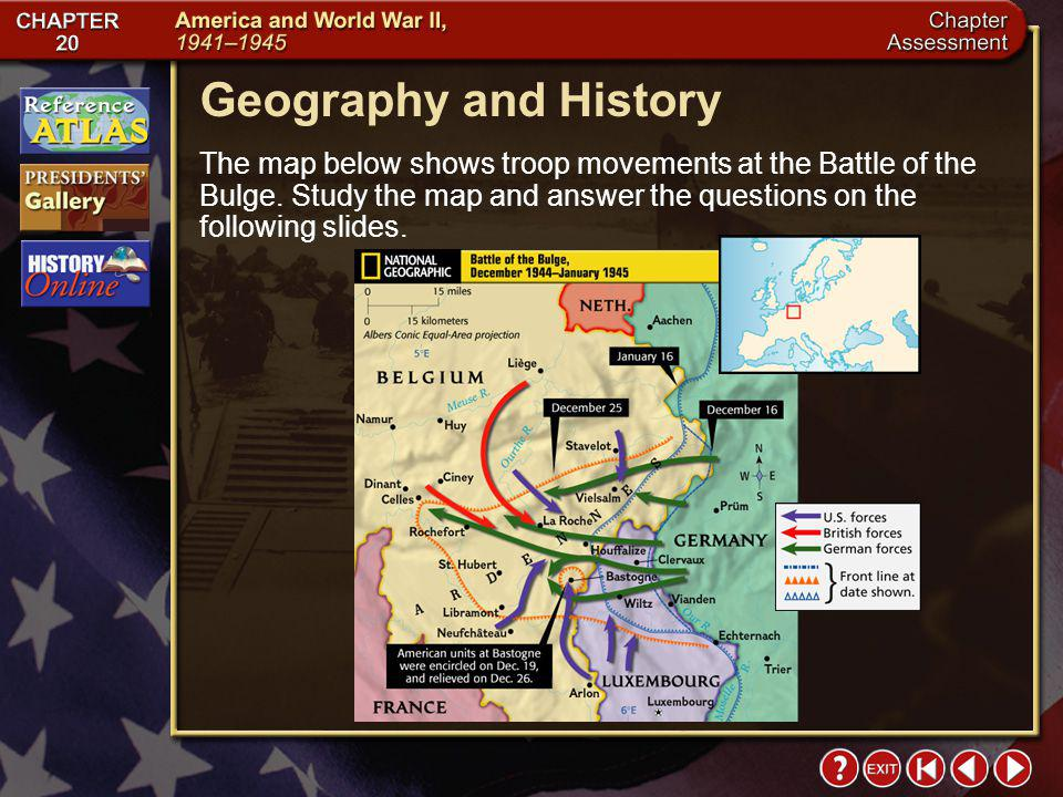 Geography and History The map below shows troop movements at the Battle of the Bulge. Study the map and answer the questions on the following slides.