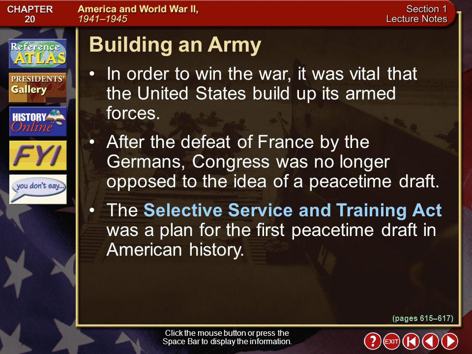 Building an Army In order to win the war, it was vital that the United States build up its armed forces.