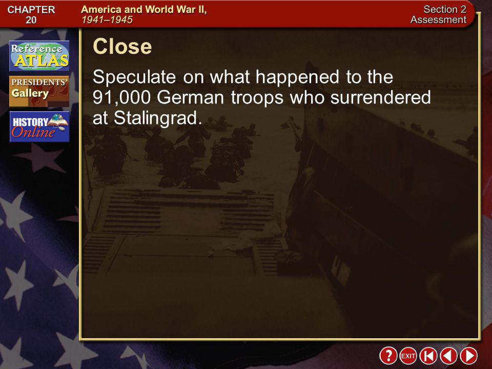 Close Speculate on what happened to the 91,000 German troops who surrendered at Stalingrad.