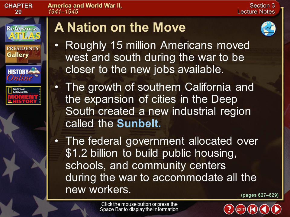 A Nation on the Move Roughly 15 million Americans moved west and south during the war to be closer to the new jobs available.