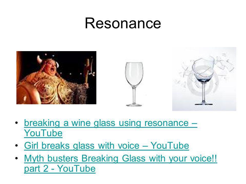 Resonance breaking a wine glass using resonance – YouTube