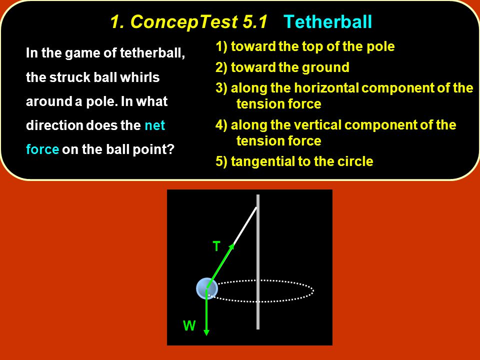 1. ConcepTest 5.1 Tetherball