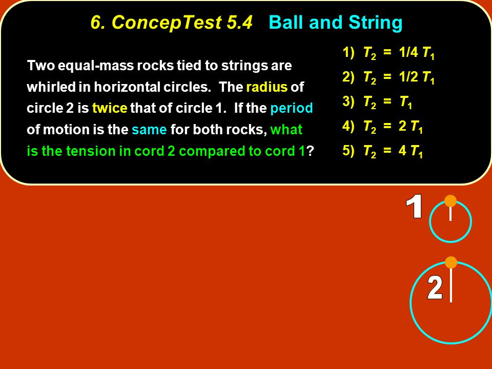 6. ConcepTest 5.4 Ball and String