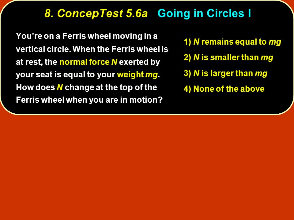 8. ConcepTest 5.6a Going in Circles I