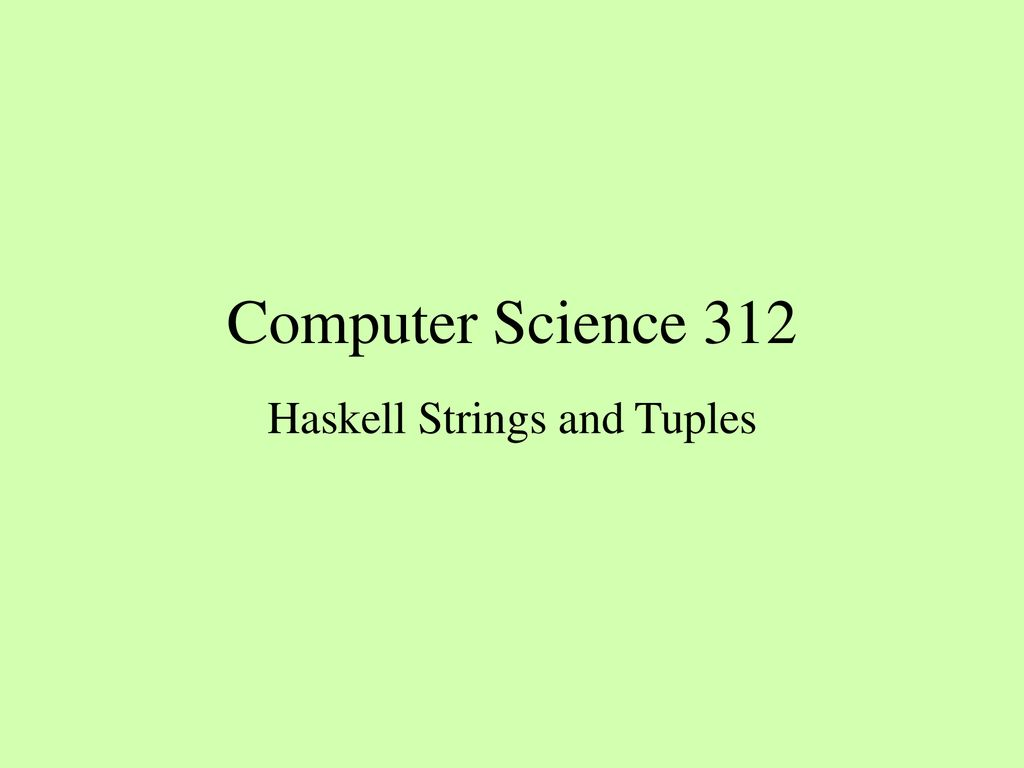 Haskell Strings and Tuples - ppt download