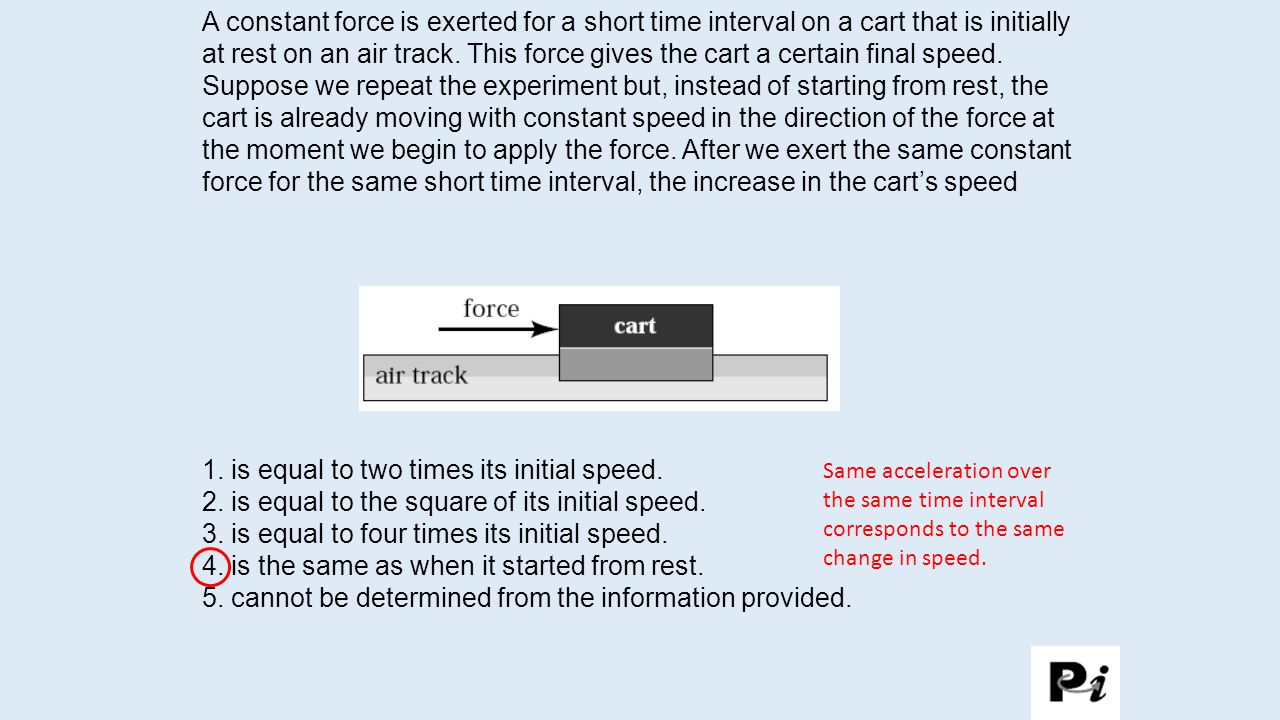 1. is equal to two times its initial speed.