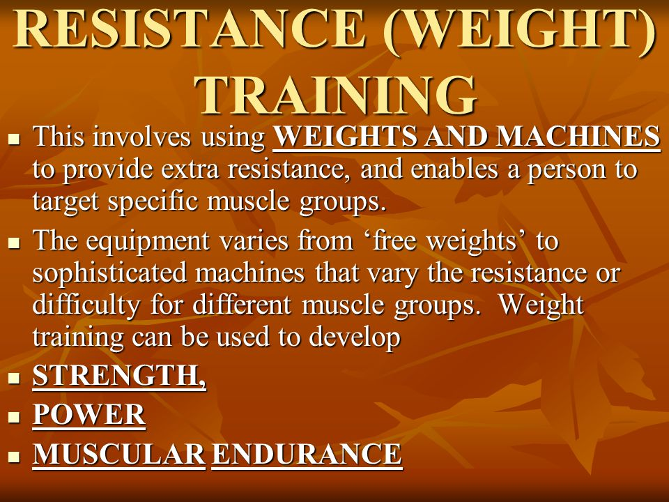 RESISTANCE (WEIGHT) TRAINING
