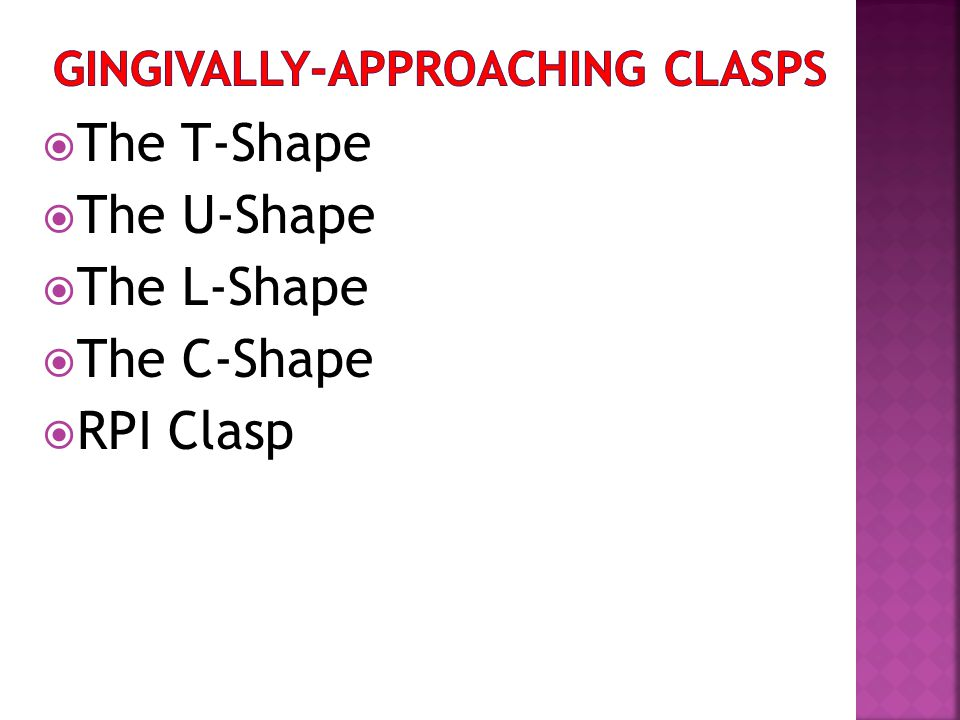 Gingivally-Approaching Clasps