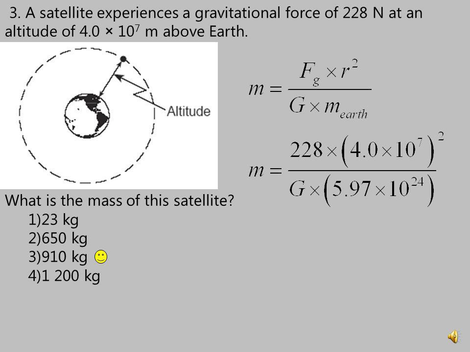 What is the mass of this satellite 23 kg 650 kg 910 kg 1 200 kg