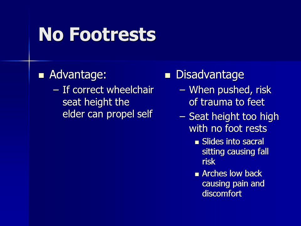 No Footrests Advantage: Disadvantage