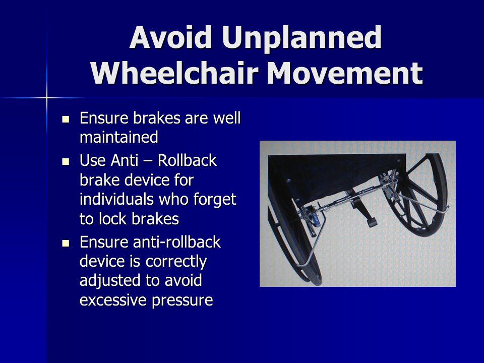 Avoid Unplanned Wheelchair Movement