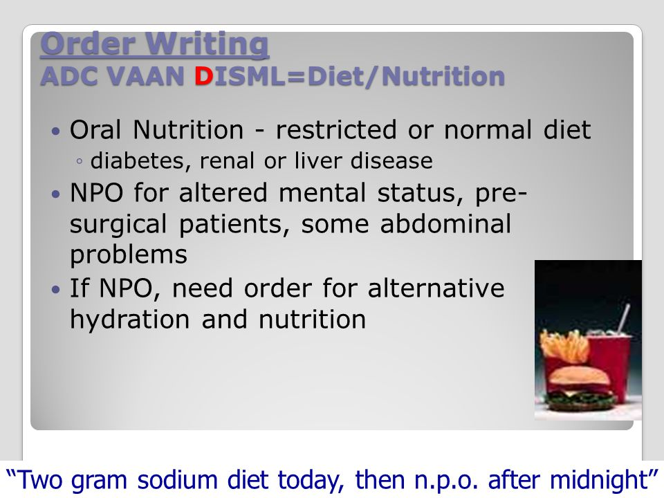 Order Writing ADC VAAN DISML=Diet/Nutrition