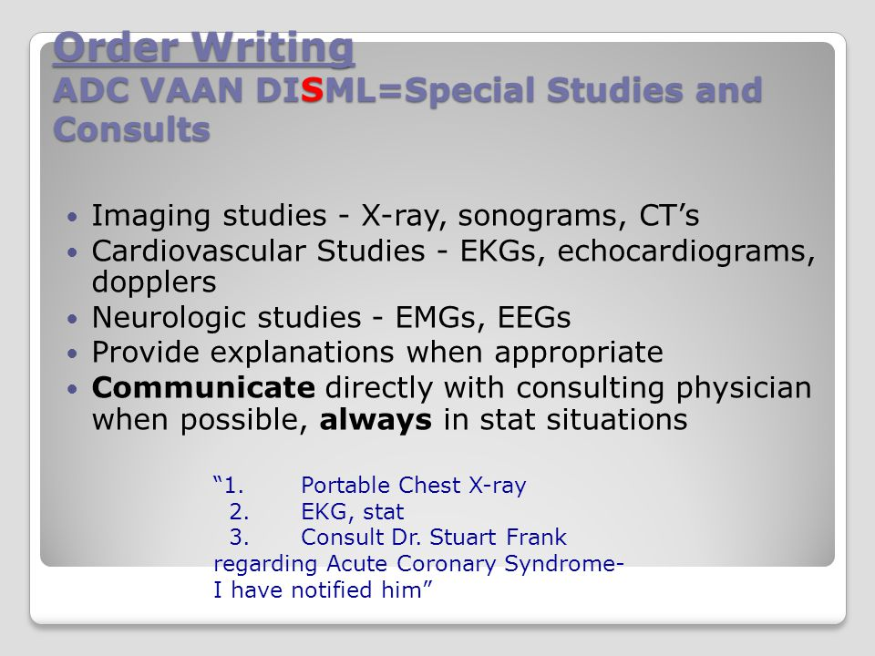 Order Writing ADC VAAN DISML=Special Studies and Consults