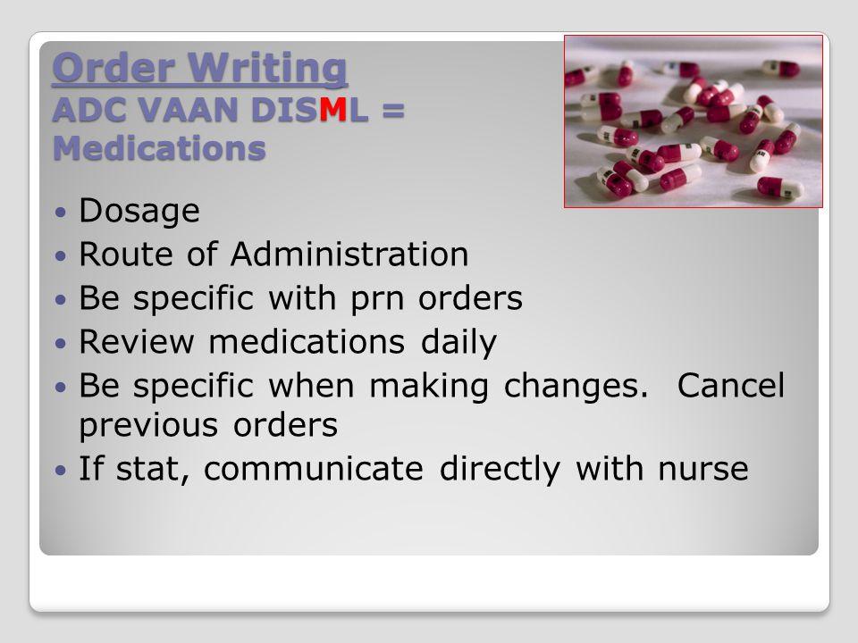 Order Writing ADC VAAN DISML = Medications