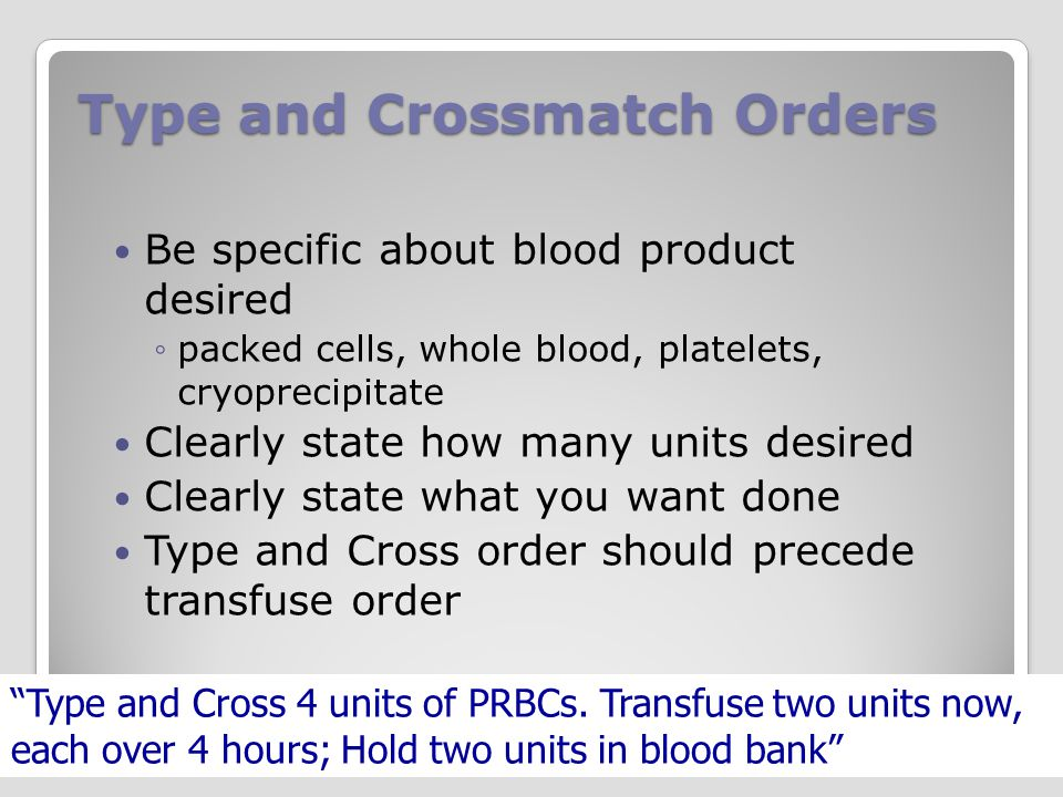 Type and Crossmatch Orders