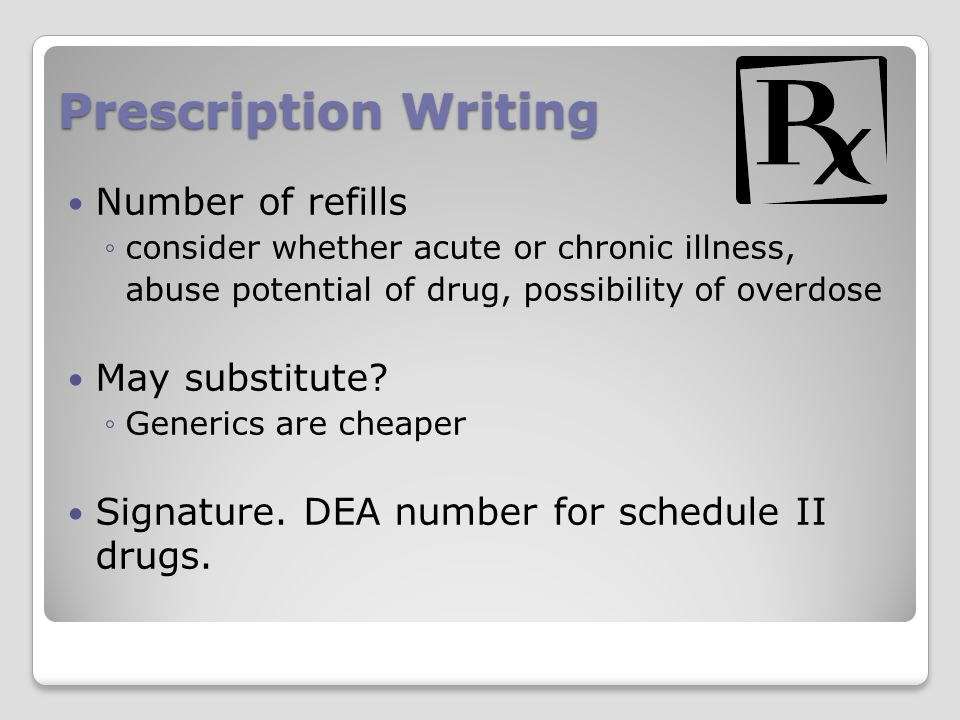 Prescription Writing Number of refills May substitute