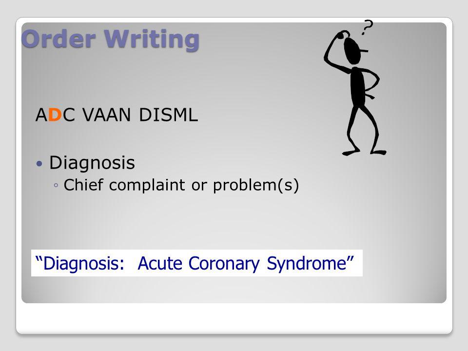 Order Writing ADC VAAN DISML Diagnosis