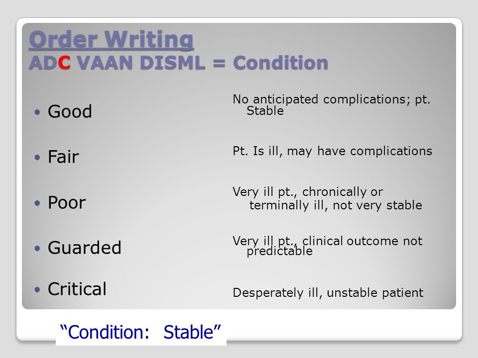 Order Writing ADC VAAN DISML = Condition