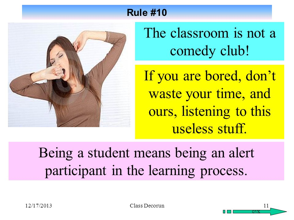 The classroom is not a comedy club!