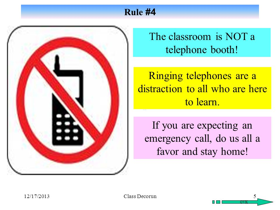 The classroom is NOT a telephone booth!