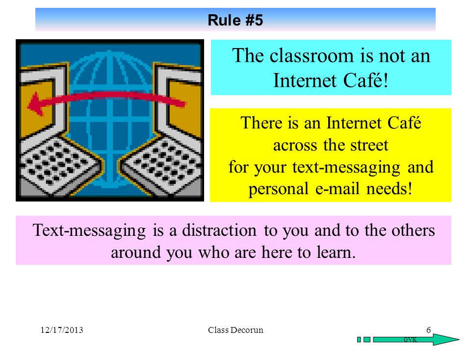The classroom is not an Internet Café!
