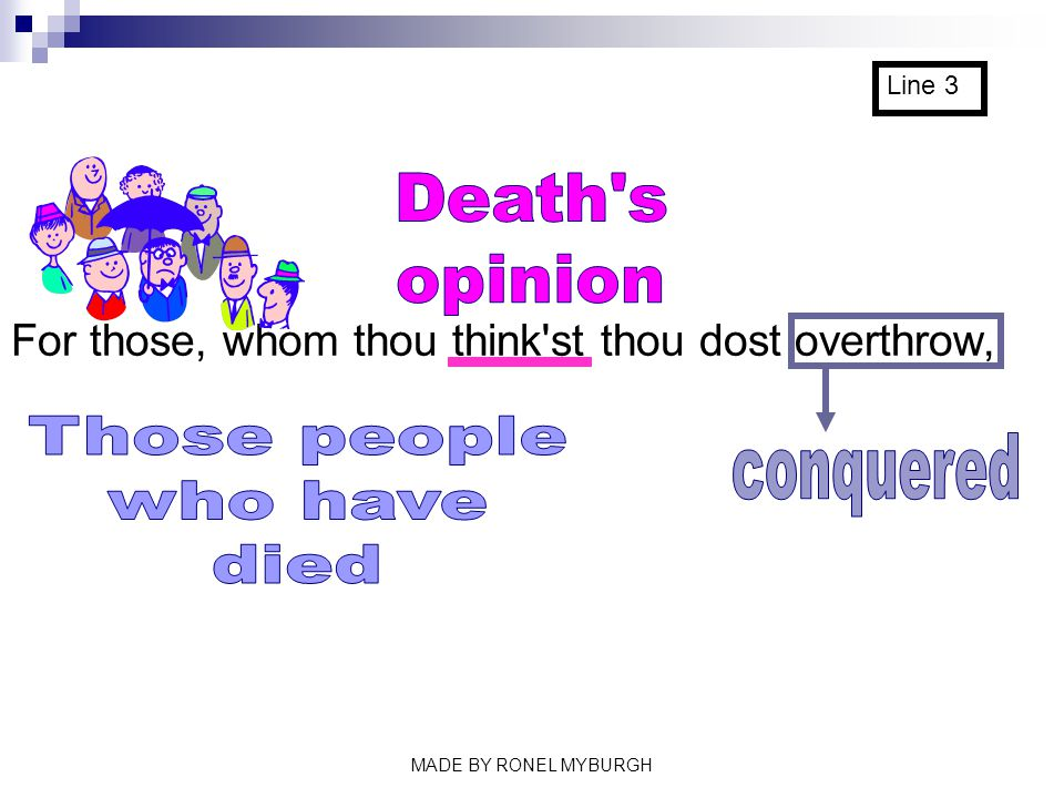 Death s opinion Those people conquered who have died