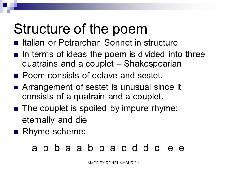 Structure of the poem a b b a a b b a c d d c e e