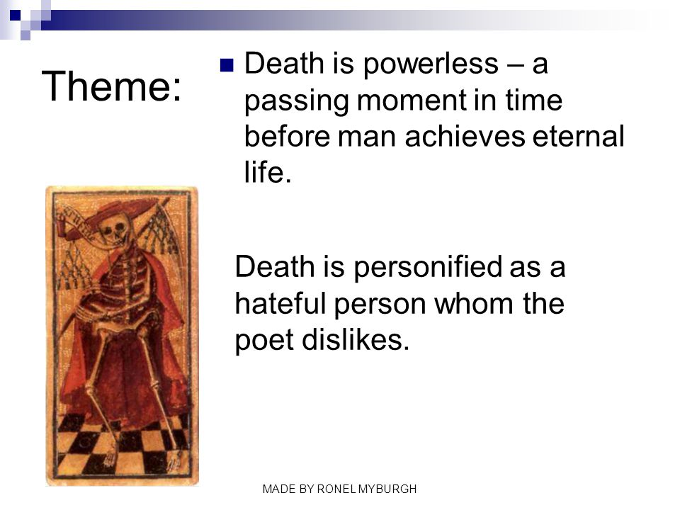 Theme: Death is powerless – a passing moment in time before man achieves eternal life.