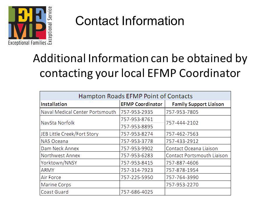 Contact Information Additional Information can be obtained by contacting your local EFMP Coordinator.