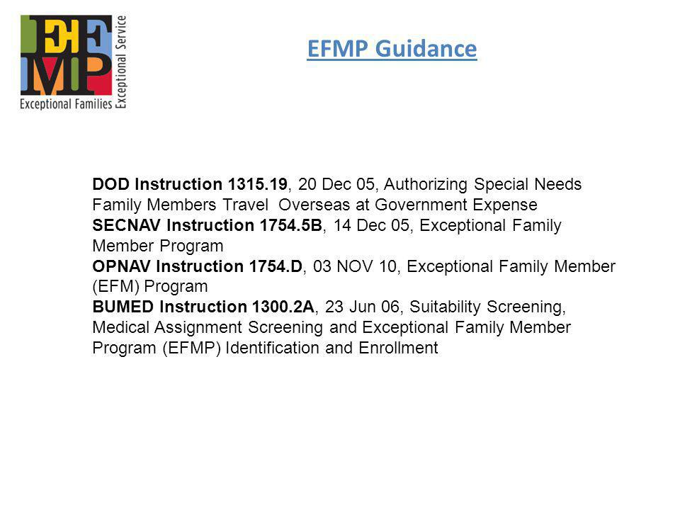 EFMP Guidance DOD Instruction 1315.19, 20 Dec 05, Authorizing Special Needs Family Members Travel Overseas at Government Expense.