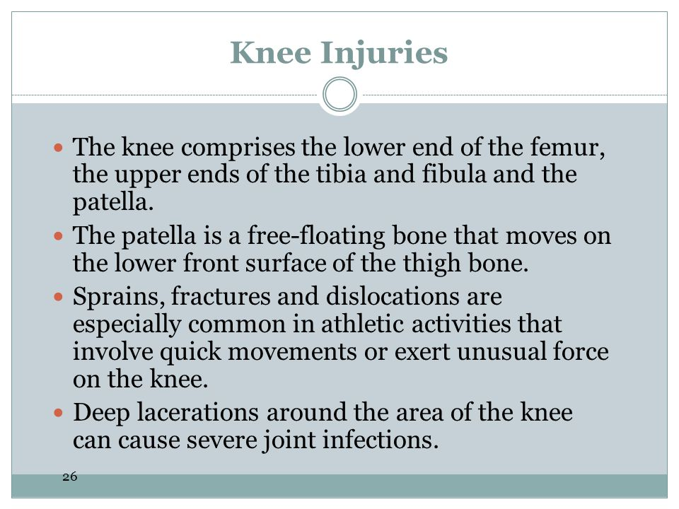 Knee Injuries The knee comprises the lower end of the femur, the upper ends of the tibia and fibula and the patella.