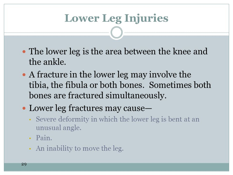 Lower Leg Injuries The lower leg is the area between the knee and the ankle.