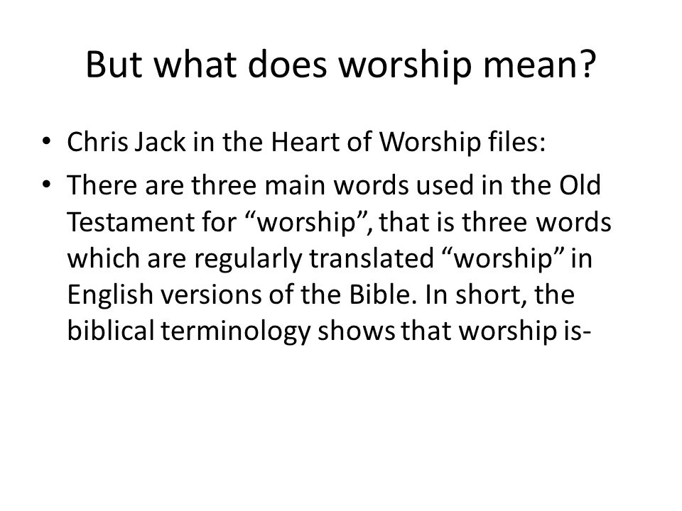But what does worship mean
