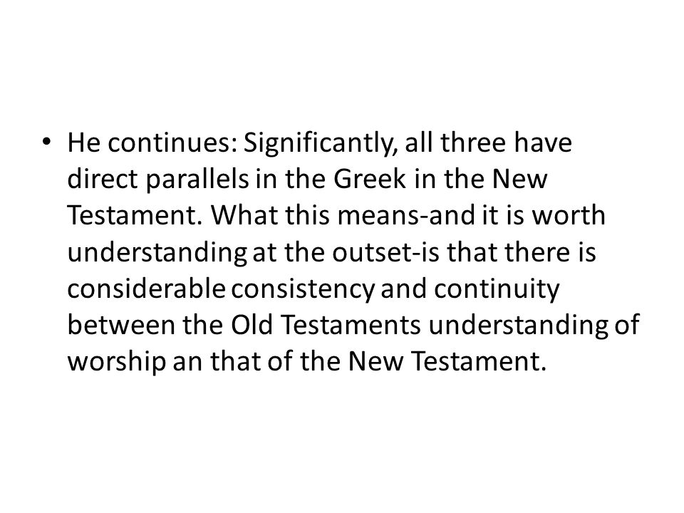 He continues: Significantly, all three have direct parallels in the Greek in the New Testament.