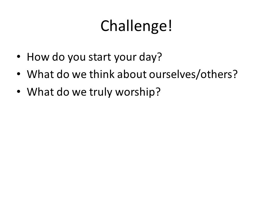Challenge! How do you start your day