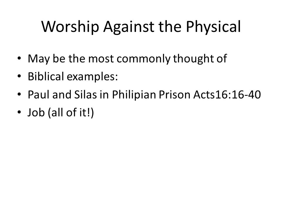 Worship Against the Physical