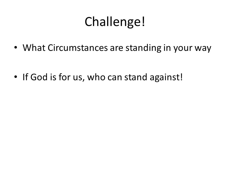 Challenge! What Circumstances are standing in your way