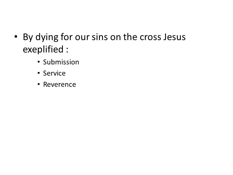 By dying for our sins on the cross Jesus exeplified :
