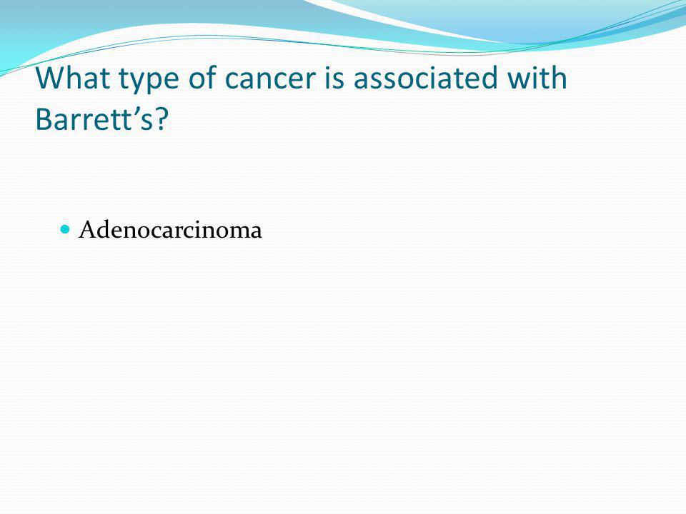 What type of cancer is associated with Barrett's
