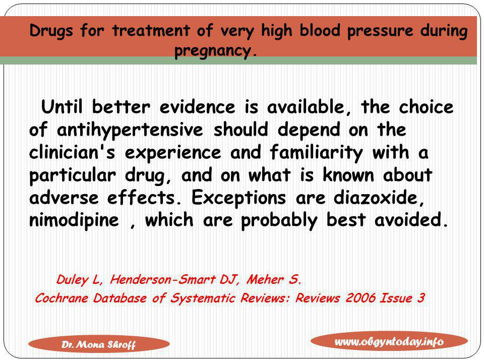 Drugs for treatment of very high blood pressure during pregnancy.