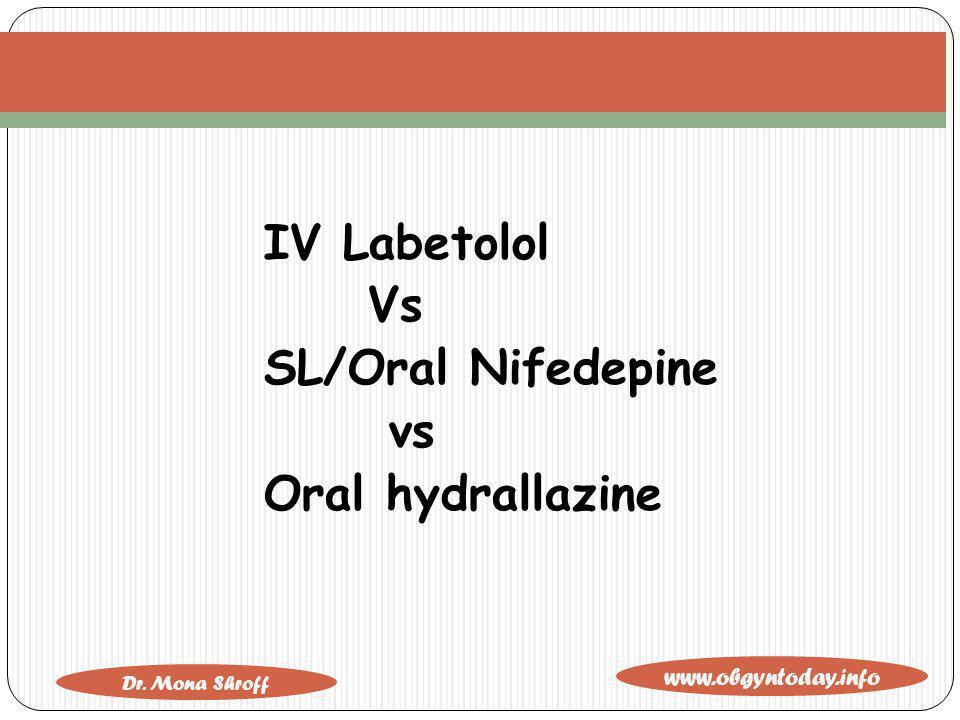 IV Labetolol Vs SL/Oral Nifedepine vs Oral hydrallazine