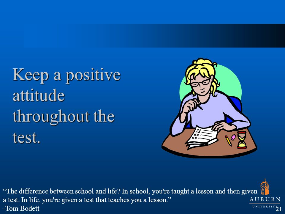 Keep a positive attitude throughout the test.