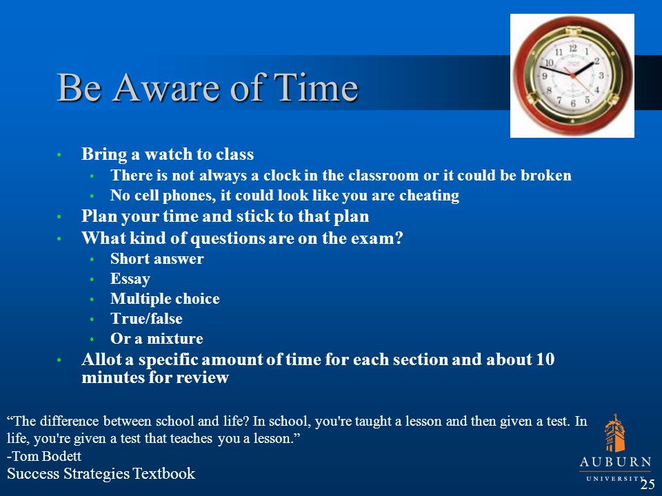 Be Aware of Time Bring a watch to class
