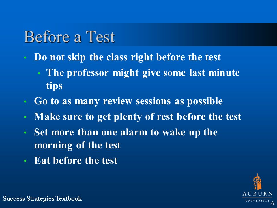 Before a Test Do not skip the class right before the test