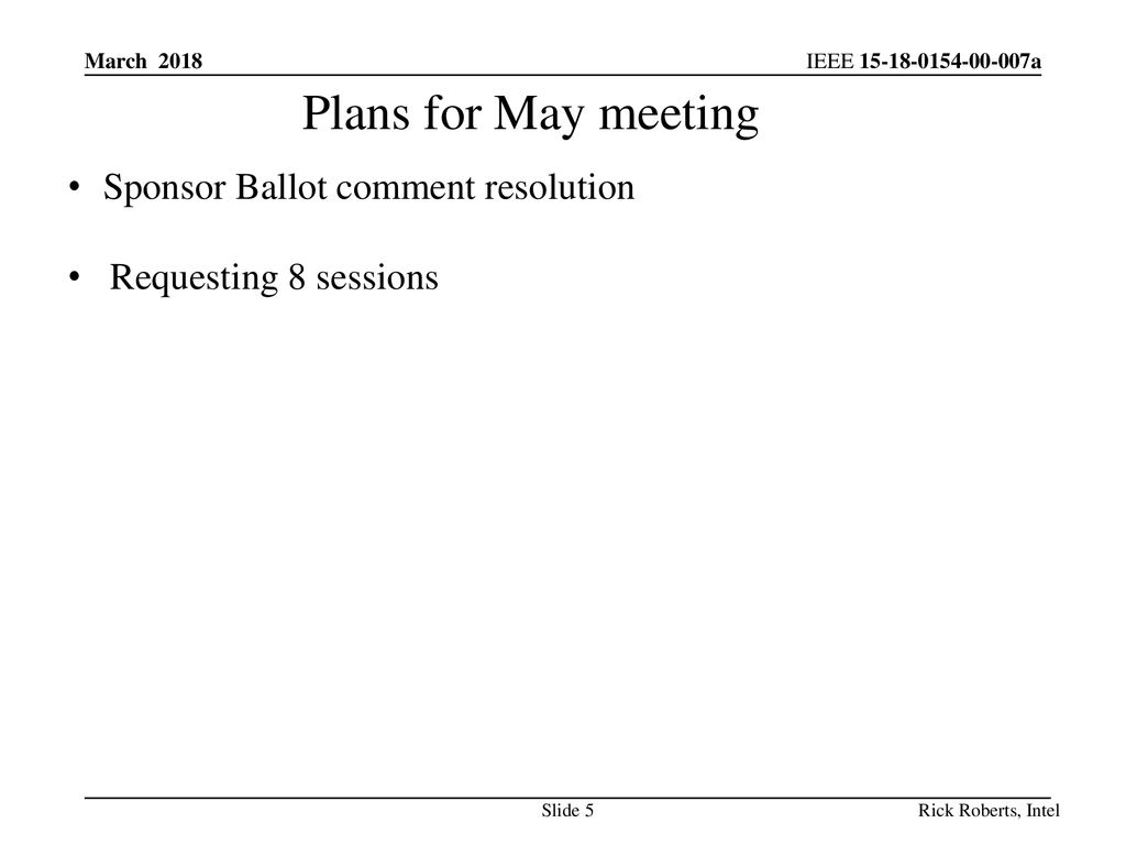 Plans for May meeting Sponsor Ballot comment resolution