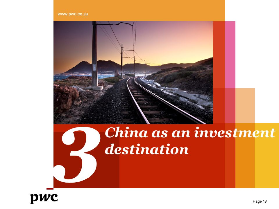 www.pwc.co.za 3 China as an investment destination Page 19