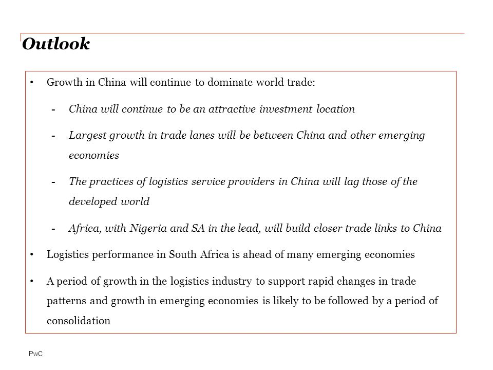 Outlook Growth in China will continue to dominate world trade: